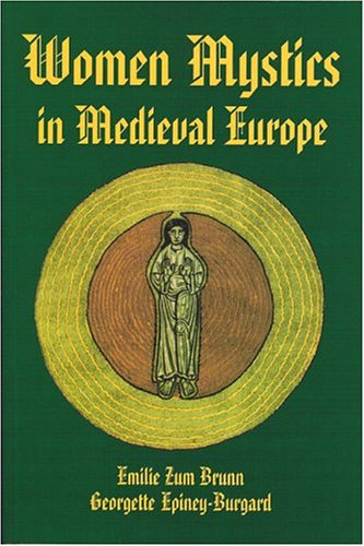 Women Mystics in Medieval Europe - Emilie Zum Brunn