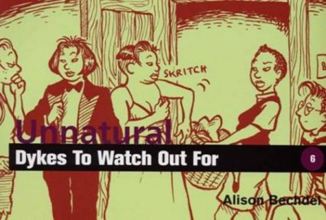 Unnatural Dykes to Watch Out for: Cartoons - Alison Bechdel