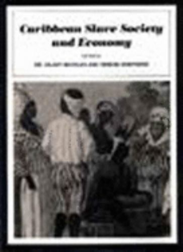 Caribbean Slave Society and Economy : A Student Reader - Beckles, Hilary