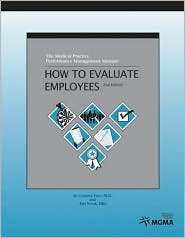 Medical Practice Performance Management Manual: How to Evaluate Employees