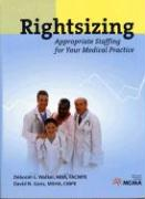 Rightsizing: Appropriate Staffing for Your Medical Practice