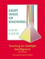 Eight Ways of Knowing: Teaching for Multiple Intelligences - David G. Lazear