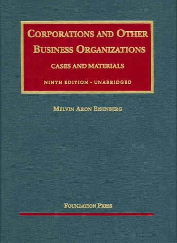 Corporations and Other Business Organizations Cases and Materials, Ninth Edition (University Casebook Series) - Melvin Aron Eisenberg