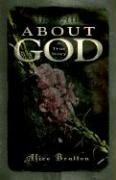 It's All about God! a True Story - Bratton, Alice