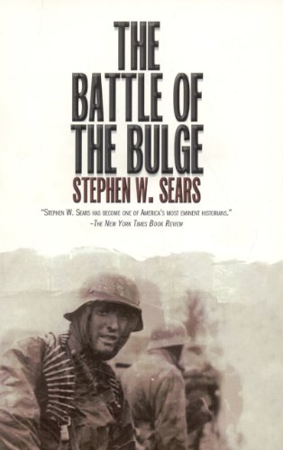 BATTLE OF THE BULGE - Stephen W. Sears