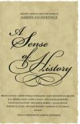 A Sense of History: The Best Writing from the Pages of American Heritage