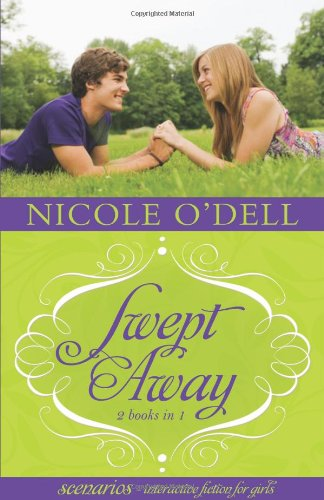 Scenarios 5 & 6--swept Away: 2 Interactive Stories in 1 - Nicole O'Dell