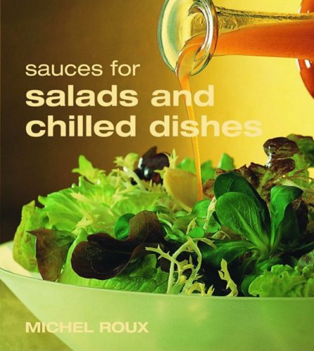Sauces for Salads and Chilled Dishes - Michel Roux