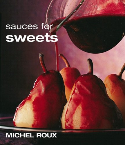 Sauces for Sweets - Michel Roux