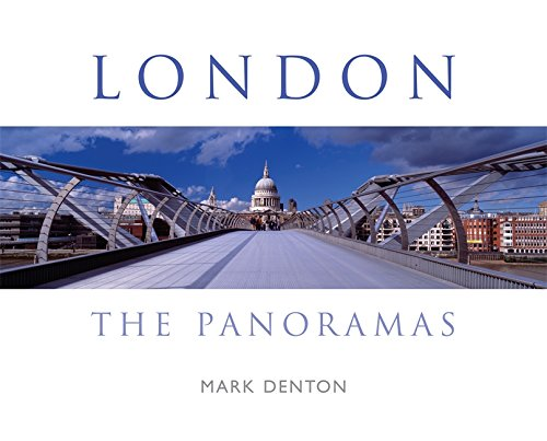 London: The 100 Greatest Panoramas - Mark Denton