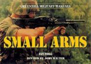 Small Arms-Hardbound (Greenhill Military Manuals)