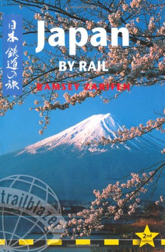 Japan by Rail: Includes Rail Route Guide and 29 City Guides, 2nd Edition - Ramsey Zarifeh
