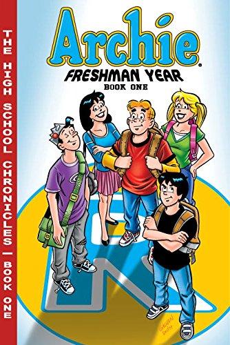 Archie Freshman Year Book 1 (The Highschool Chronicles Series) - Batton Lash