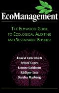 Ecomanagement: The Elmwood Guide to Ecological Auditing and Sustainable Business
