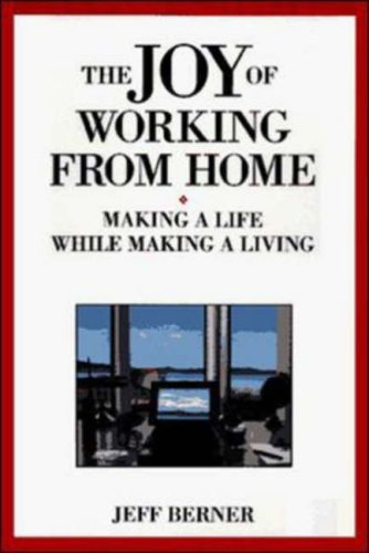 The Joy of Working from Home - Jeff Berner