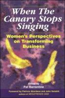 When the Canary Stops Singing: Women's Perspectives on Transforming Business