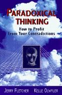 Paradoxical Thinking: How to Profit from Your Contradictions
