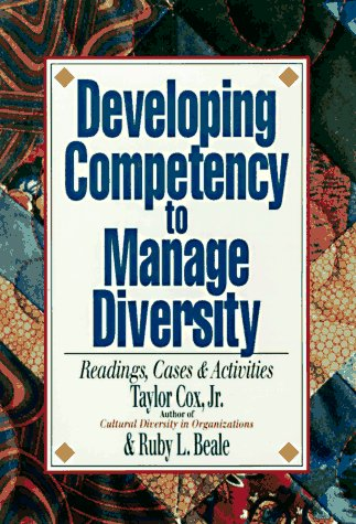 Developing Competency to Manage Diversity: Readings, Cases  &  Activities - Taylor Cox