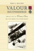Valour Reconsidered: Inquiries into the Victoria Cross and Other Awards for Extreme Bravery - Hugh A. Halliday