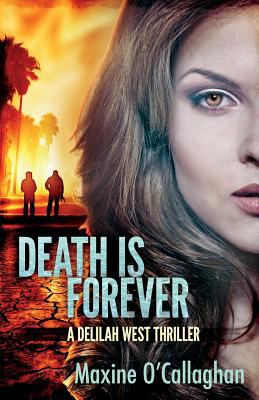 Death Is Forever : A Delilah West Thriller - Maxine O'Callaghan