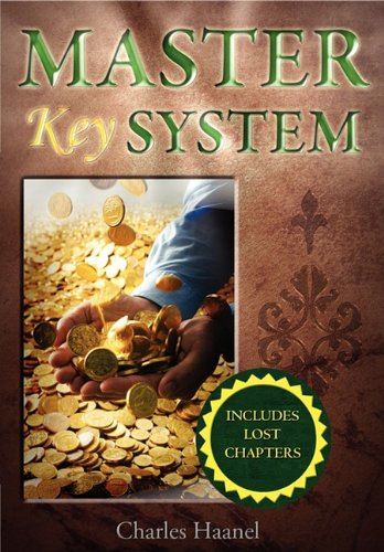 The Master Key System (Unabridged Deluxe Edition Includes Lost Chapters) - Charles Haanel