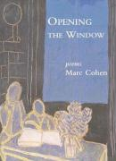 Opening the Window: Poems - Cohen, Marc