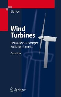 Wind Turbines: Fundamentals, Technologies, Application, Economics by Erich Hau (Autor), Horst von Renouard (Übersetzer)  Auflage: Softcover reprint of hardcover 2nd ed. 2006 (14. Oktober 2010) - Erich Hau (Autor) Horst von Renouard (Übersetzer)
