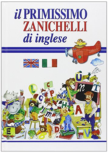 Il primissimo Zanichelli di inglese - First Dictionary of English (Italian Edition) - Artemisia
