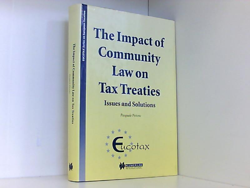 The Impact of Community Law on Tax Treaties:Issues and Solutions (Eucotax Series on European Taxation) - Pistone, Pasquale
