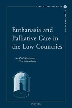 Euthanasia and Palliative Care in the Low Countries - Tom Meulenbergs; Paul Schotsmans
