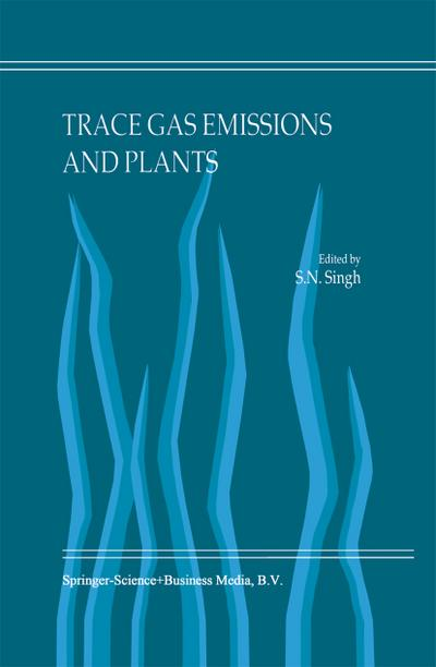 Trace Gas Emissions and Plants - S. N. Singh