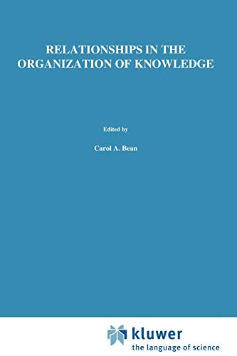 Relationships in the Organization of Knowledge (Information Science and Knowledge Management) (Volume 2)