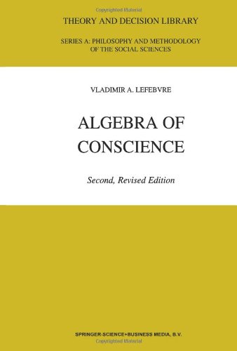 Algebra of Conscience (Theory and Decision Library A:) - V.A. Lefebvre
