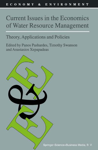 Current Issues in the Economics of Water Resource Management : Theory, Applications and Policies - P. Pashardes