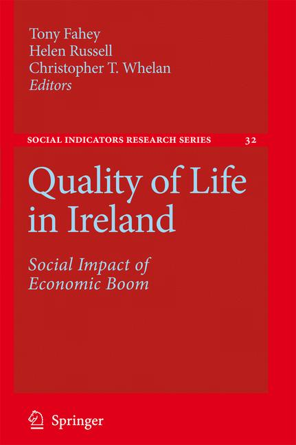 Quality of Life in Ireland - Fahey, Tony|Russell, Helen|Whelan, Christopher T.