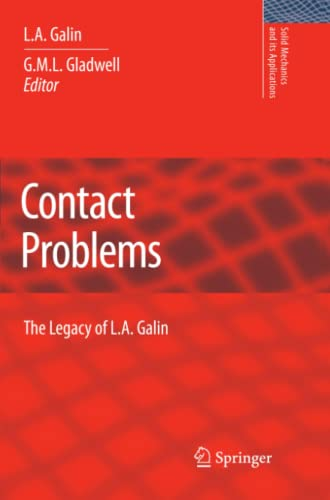 Contact Problems: The legacy of L.A. Galin (Solid Mechanics and Its Applications) - Galin, L. A.; Gladwell, G.M.L. [Editor]