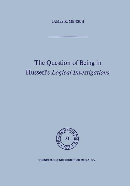 The Question of Being in Husserl's Logical Investigations - J. Mensch