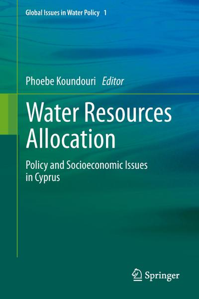 Water Resources Allocation : Policy and Socioeconomic Issues in Cyprus - Phoebe Koundouri