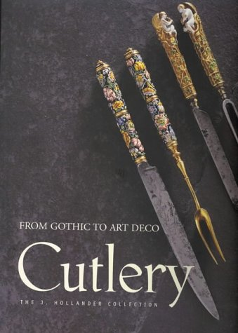 Cutlery - From Gothic to Art Deco: The J. Holander Collection - Trigit, Jan Van