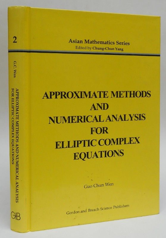 Approximate Methods and Numerical Analysis for Elliptic Complex Equations. - Wen, Guo Chun