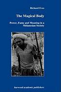 Magical Body: Power, Fame and Meaning in a Melanesian Society