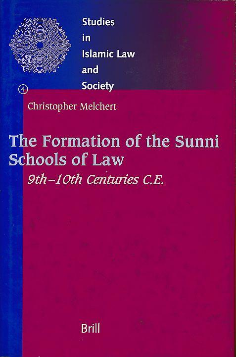 The formation of the sunni schools of law. 9th - 10th centuries C.E. Studies in Islamic law and society Vol. 4. - Melchert, Christopher