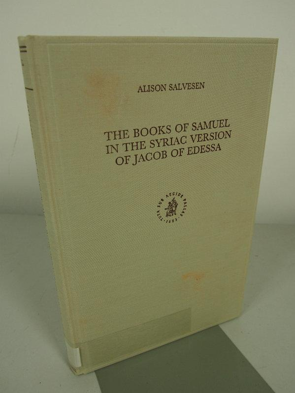 The books of Samuel in the Syriac version of Jacob of Edessa. Monographs of the Peshitta Institute Leiden ; Vol. 10 - Salvesen, Alison and Edessenus Jacobus,