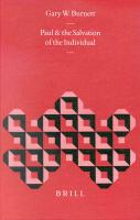 Paul and the Salvation of the Individual Paul and the Salvation of the Individual: - Burnett, Gary W.; Burnett, G. W.