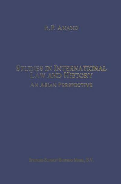 Studies in International Law and History : An Asian Perspective - R. P. Anand