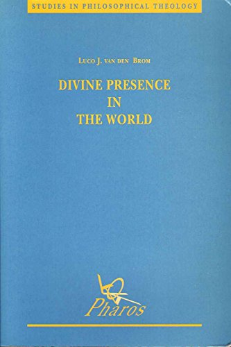 Divine Presence in the World : A Critical Analysis of the Notion of Divine Omnipresence - Luco J. Van den Brom