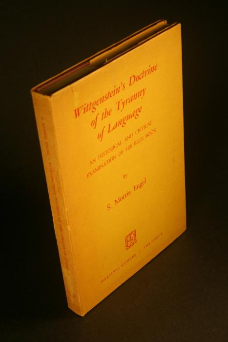 Wittgenstein's doctrine of the tyranny of language. An historical and critical examination of his blue book. With an introduction by Stephen Toulmin - Engel, S. Morris, 1931-