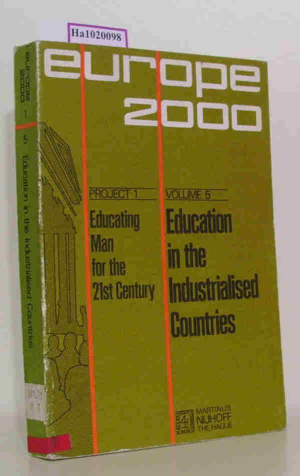 Education in the Industrialised Countries. (= Plan Europe 2000. Project 1: Educating Man for the XXIst Century vol. 5). - Poignant, Raymond