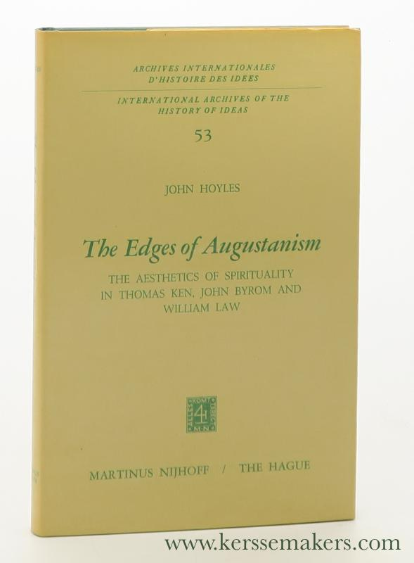 The Edges of Augustanism. The Aesthetics of Spirituality in Thomas Ken, John Byrom and William Law. - Hoyles, John.