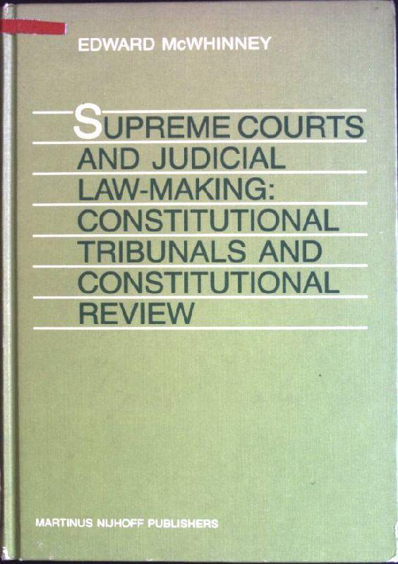 Supreme Courts and Judicial Law-Making:Constitutional Tribunals and Constitutional Review - McWhinney, Edward
